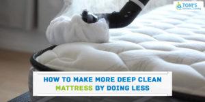 Deep Clean Mattress