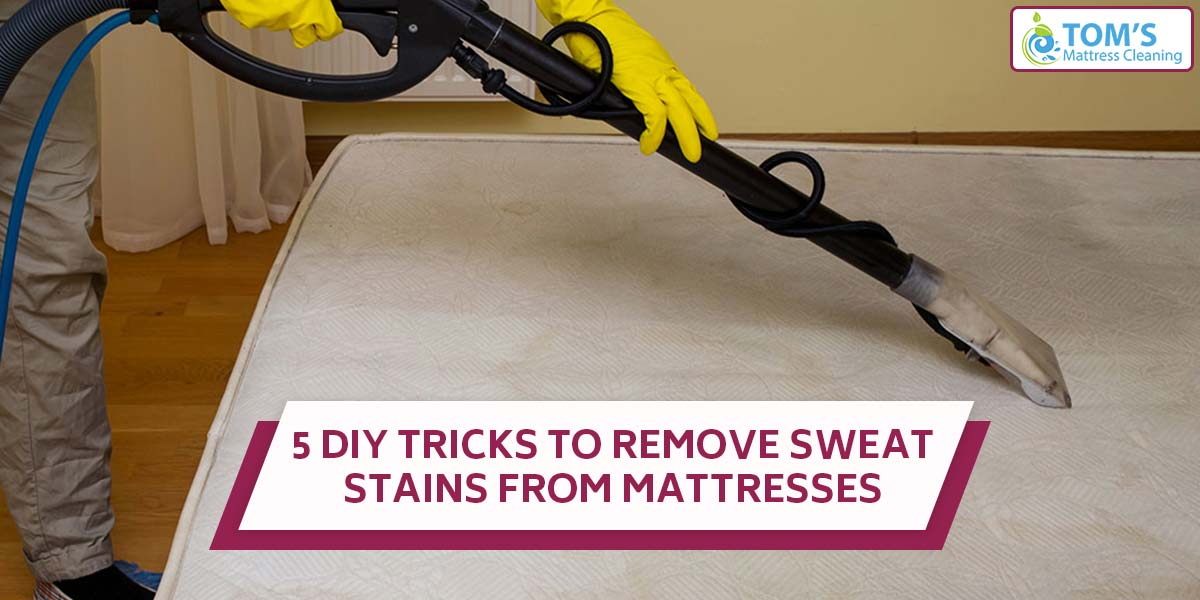 5 DIY Tricks To Remove Sweat Stains From Mattresses