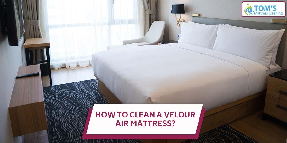 How to Clean a Velour Air Mattress?